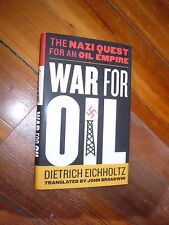 War for Oil: The Nazi Quest for an Oil Empire Dietrich Eichholtz 1st HC/DJ