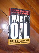 War for Oil: The Nazi Quest for an Oil Empire Dietrich Eichholtz 1st HC/DJ