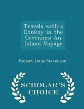 Travels Donkey in Cevennes An Inland Voyage - Scholar by Stevenson Robert Louis