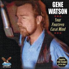 Gene Watson - Your Fourteen Carat Mind [New CD]