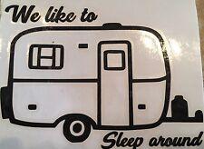WE LIKE TO SLEEP AROUND VINYL DECAL TRAILER CAMPING