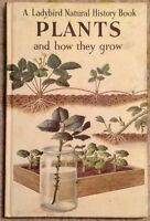 VINTAGE LADYBIRD BOOK - Plants and how they grow - Series 651 1st Ed - 2'6 net