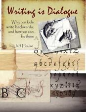 Writing Is Dialogue: Why Our Kids Write Backwards and How We Can Fix Them (Paper