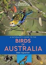 A NATURALIST'S GUIDE TO THE BIRDS OF AUSTRALIA by DEAN INGWERSEN (PB, 2017) NEW