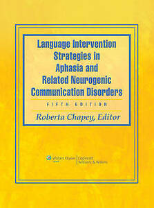 Language Intervention Strategies in Aphasia and Related Neurogenic...