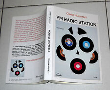 Claudio Manzoni FM RADIO STATION - Montag 2010 Radio libere Tv