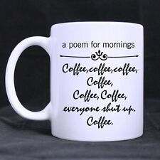 Details about  Gift Mug Funny A Poem For Mornings Coffee,Coffee,Everyone Shut Up