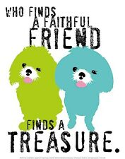 WHO FINDS A FAITHFUL FRIEND = TREASURE ART PRINT BY GINGER OLIPHANT dog poster