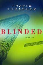 Blinded  Travis Thrasher Paperback Book New