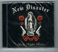 NEW DISASTER - LAST NIGHT RITES - CD 9 TITRES - 2006 - NEUF NEW NEU