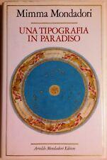 UNA TIPOGRAFIA IN PARADISO di Mimma Mondadori - Mondadori RILEGATO Autografato