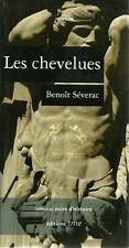 LES CHEVELUES - BENOIT SEVERAC  -  NEUF