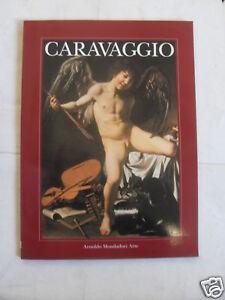 CARAVAGGIO EDIT.ARNOLDO MONDADORI ARTE 1991