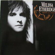 MELISSA ETHERIDGE - BRAVE AND CRAZY  - CD (USA)