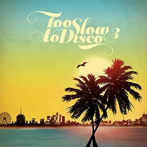 TOO SLOW TO DISCO VOL.3   CD NEW