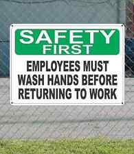 """SAFETY FIRST Employees Must Wash Hands Before Returning - OSHA SIGN 10"""" x 14"""""""