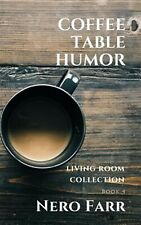 Coffee Table Humor: Book 4 by Farr, Nero -Paperback