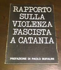 """Libri/Riviste""""RAPPORTO SULLA VIOLENZA FASCISTA A CATANIA""""Bufalini/Salemi"""