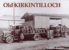 Old Kirkintilloch by Guthrie Hutton (Paperback, 2004)