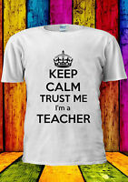 Trust Me I'm A Teacher Tumblr Funny T-shirt Vest Tank Top Men Women Unisex 1238