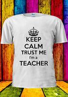 Trust Me I'm A Teacher Tumblr Funny T-shirt Vest Tank Top Men Women Unisex 1238
