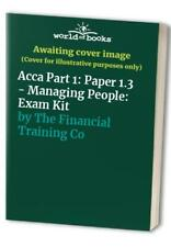 Acca Part 1: Paper 1.3 - Managing People: E... by The Financial Traini Paperback