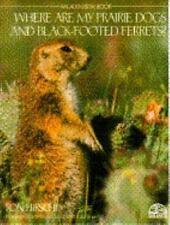Where Are My Prairie Dogs & Black-Footed (An Audubon Book)