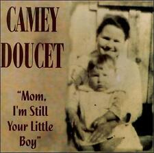 Doucet, Camey : Mom Im Still Your Little Boy CD