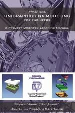 Practical Unigraphics Nx Modeling for Engineers (Paperback or Softback)
