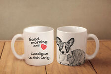 "Cardigan Welsh Corgi - ceramic cup, mug ""Good morning and love "", Ca"