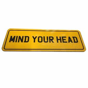 Mind Your Head Waterproof Reflective Sign Home Out Door Wall School Sign Badge