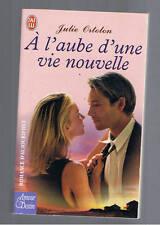 A L'AUBE D'UNE VIE NOUVELLE JULIE ORTOLON  J'AI LU AMOUR ET DESTIN 2005