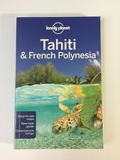 Lonely Planet Tahiti & French Polynesia (Travel Guide) by Lonely Planet.