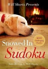 Will Shortz Presents Snowed-In Sudoku : 200 Challenging Puzzles by Will...