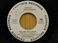 Liza Minnelli 45 You Are For Loving / What Do You Think I Am? ~ Cadence VG+