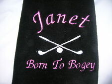 LADIES BORN TO BOGEY PERSONALISED GOLF TOWEL ANY NAME  GREAT GIFT
