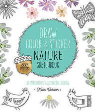 Draw, Color, and Sticker Nature Sketchbook: An Imaginative Illustration Journal,
