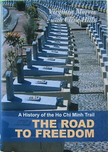 The Road to Freedom: A History of the Ho Chi Minh Trail