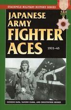 Stackpole Military History: Japanese Army Fighter Ace, 1931-45 by Yashuho Izawa…