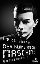 Der Klang der Maschine von Karl Bartos (25.08.2017, Hardcover)