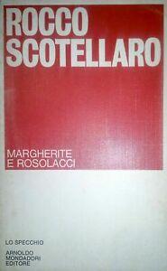 ROCCO SCOTELLARO MARGHERITE E ROSOLACCI LO SPECCHIO MONDADORI 1 ED. 1978