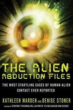 The Alien Abduction Files: The Most Startling Cases of Human-Alien Contact Ever