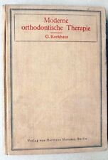 Modern ORTHODONTIC THERAPY Illustrated MANUAL by Dr. Gustav Korkhaus BERLIN 1928