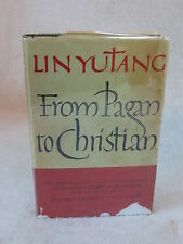 Lin Yutang FROM PAGAN TO CHRISTIAN Heinemann 1960 HC/DJ