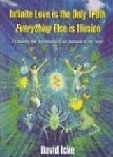 Infinite Love is the Only Truth, Everything Else is Illusion by David Icke