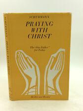 PRAYING WITH CHRIST by Heinz Schurmann - 1964 - Lord's Paryer - Catholic