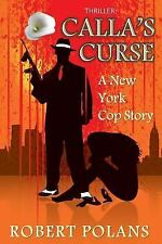 The Mob: Thriller : Calla's Curse: a New York Cops Story by Lidia LoPinto and...