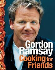 Cooking for Friends by Gordon Ramsay (2009, Hardcover) Cookbook Cook Book