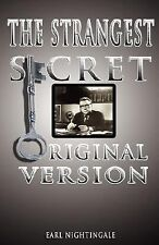 Earl Nightingale's the Strangest Secret by Earl Nightingale (2007, Hardcover)