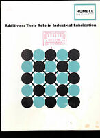 Additives- Their Role in Industrial Lubrication (Humble Oil) 1967 booklet